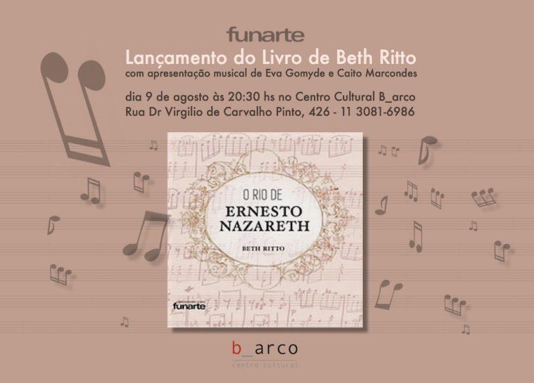 """Lançamento do novo livro de Beth Ritto, """"O Rio de Ernesto Nazareth"""""""