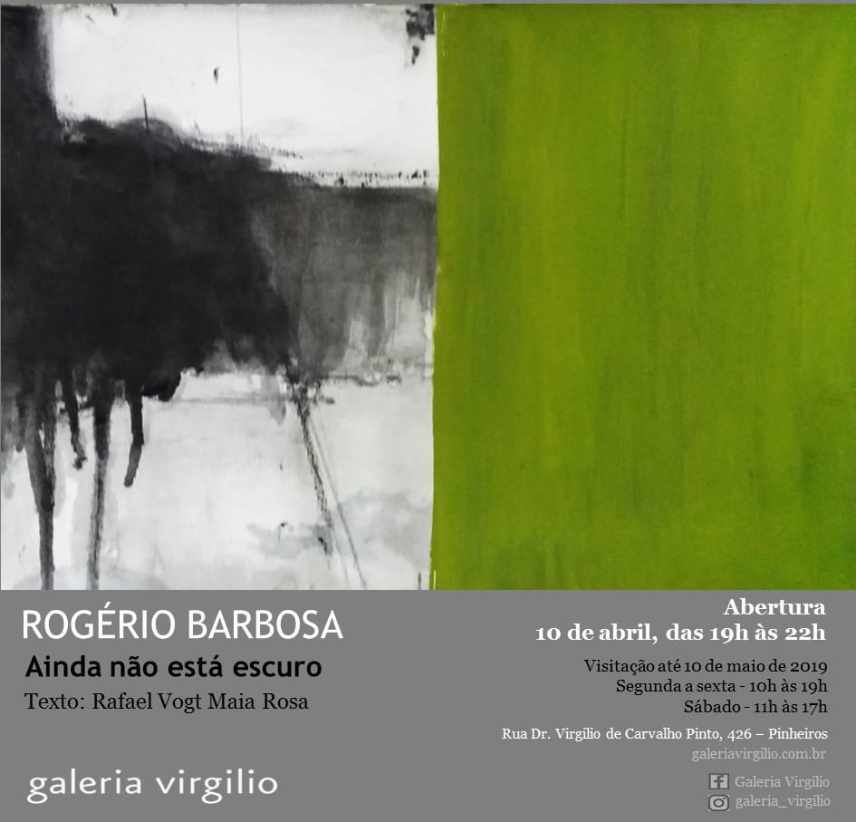 """10/4 a 10/5 – Exposição """"Ainda Não Está Escuro"""" de Rogério Barbosa na Galeria Virgílio"""