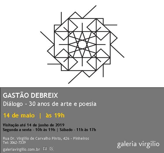 """Abertura da Exposição """"Diálogo, 30 anos de arte e poesia"""" de Gastão Debreix"""