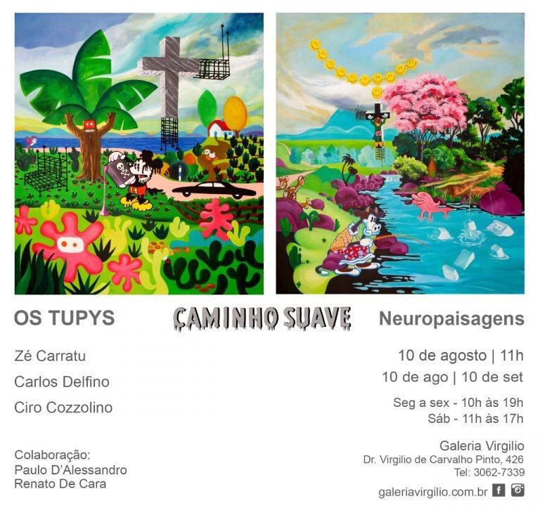 10/8 – Galeria Virgilio apresenta: Os Tupys CAMINHO SUAVE – Neuropaisagem