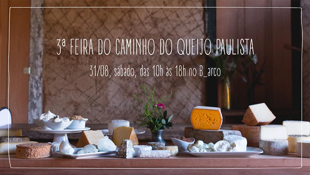 31/8 – O b_arco recebe a terceira edição da Feira do Caminho do Queijo Artesanal Paulista