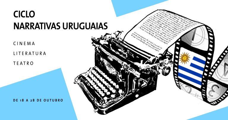 18 a 28/10 – Ciclo Narrativas Uruguaias