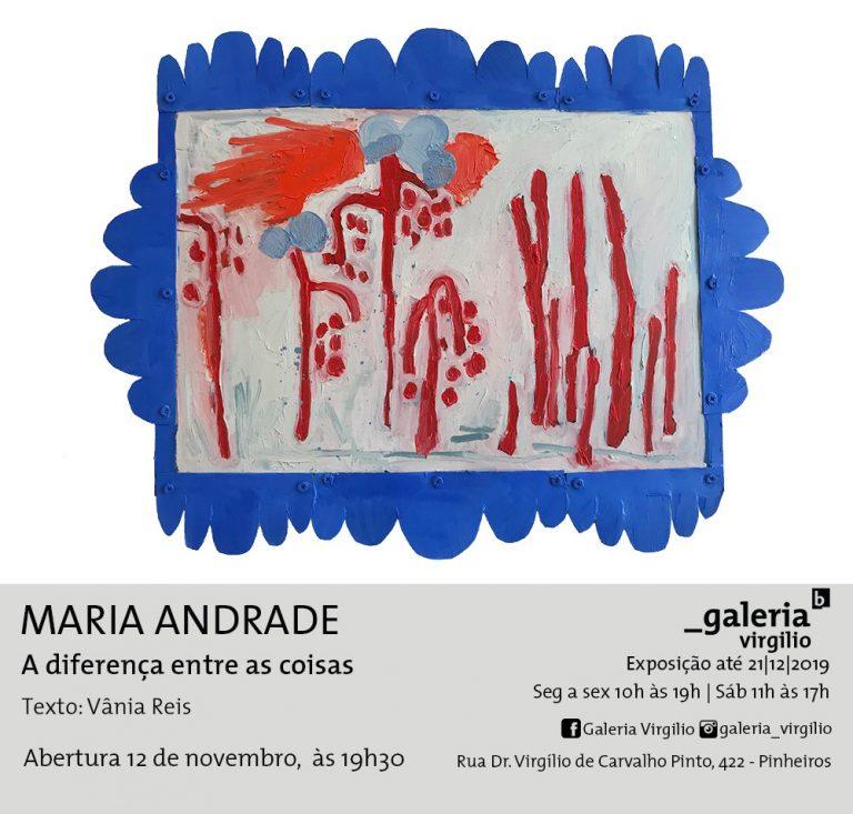 """12/11 – Abertura da exposição """"A diferença entre as coisas"""", de Maria Andrade"""