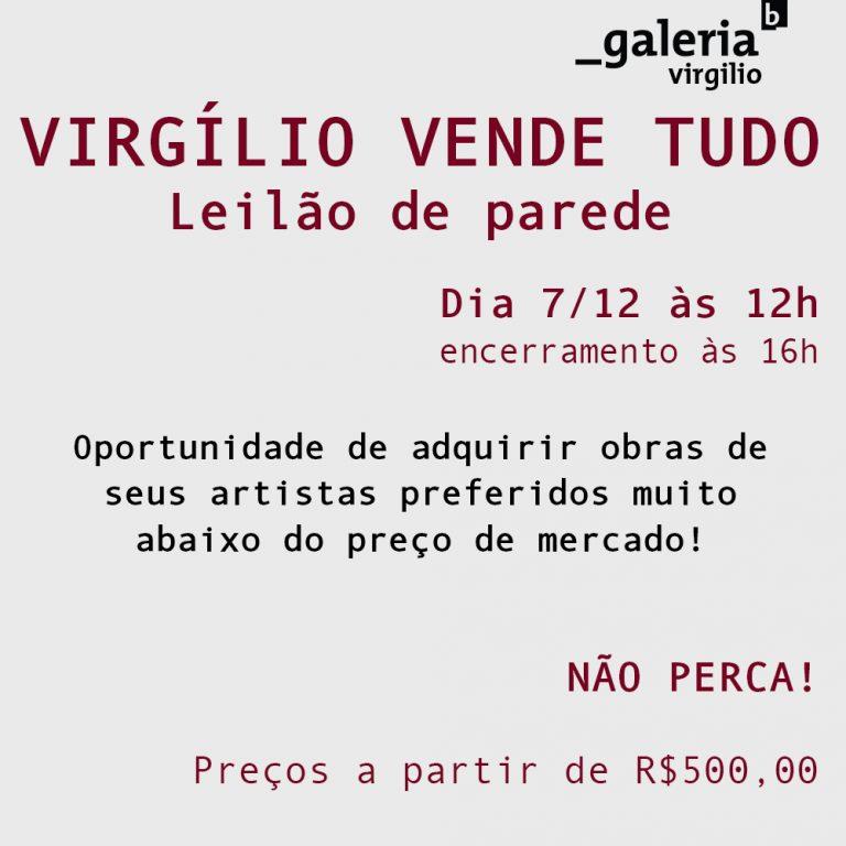 7/12 – VIRGÍLIO VENDE TUDO – Leilão de parede